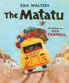 Sprouts Bookshelf: The Matatu by Eric Walters - a traditional Kenyan tale is framed by a family story in this lively story perfect for older readers. An authentic addition to any story unit about countries in Africa.