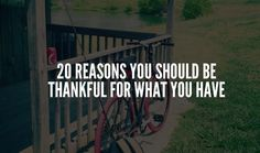 20 Reasons You Should Be Thankful For What You Have