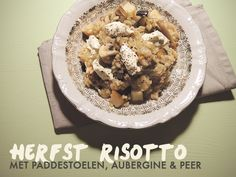 Recept: Herfst risotto met paddestoelen en peer