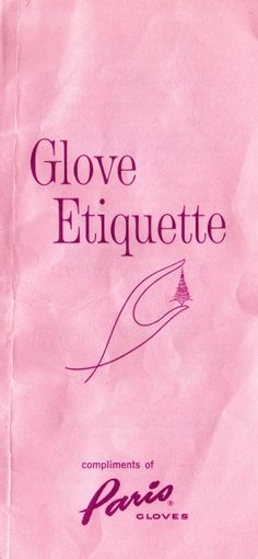 1950's glove etiquette.  //  I just received a beautiful set of vintage gloves from a beautiful friend of mine, @Deadly Maiden , so I thought it would be prudent to do some reading!