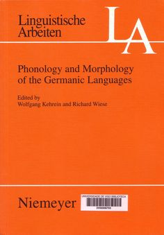 Phonology and morphology of the Germanic languages / edited by Wolfgang Kehrein and Richard