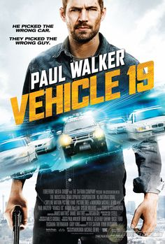 Exclusive: The Poster for Vehicle 19, Starring Paul Walker