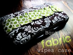 Spunky Junky: {Tutorial Tuesday} boutique fabric wipes case