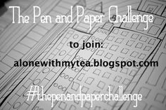 Alone with my tea...: The Pen and Paper Challenge #2