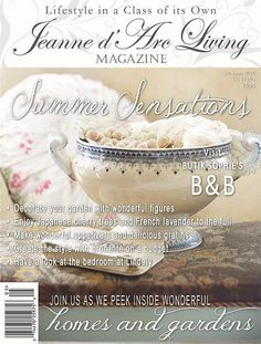 Jeanne d'Arc Living Magazine 5th Issue 2016 Summer Sensation Jeanne d'Arc Living Magazine Those of you who love the French-Nordic or Romantic Prairie decorating style, then this magazine is for you. J