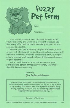 These cartoony Pet Release Forms convey a little light humor for a serious subject. They explain, in a gentle way, the pet owner's responsibility to the groomer and give you the right to obtain emergency treatment for their pet. One popular television judge even sided with the groomer because she had her client sign a …