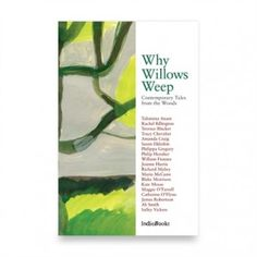 Why Willows Weep: Contemporary tales from the woods (a collection of short stories complied by the Woodland Trust), reviewed by Mary Cawley