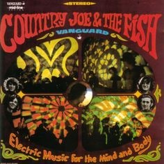 """Country Joe And The Fish, """"Electric Music For The Mind And Body"""" (1967). The real psychhhhhhhhhhhh"""