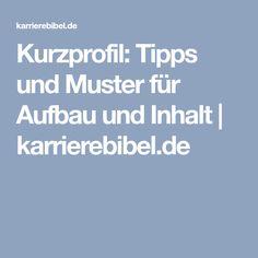 Kurzprofil: Tipps und Muster für Aufbau und Inhalt   karrierebibel.de
