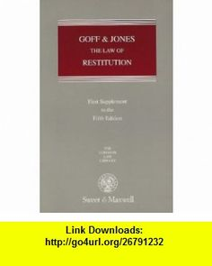 Goff and Jones Restitution 1st Supplement to the 5th Edition (Common Law Library) (9780421719804) Gareth Jones , ISBN-10: 042171980X  , ISBN-13: 978-0421719804 ,  , tutorials , pdf , ebook , torrent , downloads , rapidshare , filesonic , hotfile , megaupload , fileserve
