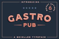 Gastro Pub - Type Family by Hustle Supply Co. on @creativemarket