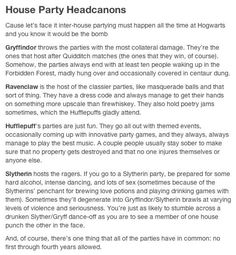 Hogwarts house parties <--- Personally I'd love to go to a Ravenclaw party