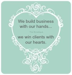 It's not always about business, put a little heart & soul into it...