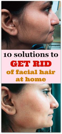 10 solutions to get rid of facial hair at home