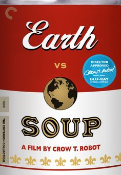 Fake Criterion Double Fakeout: Earth vs Soup - A Film by Crow T. Robot