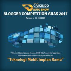 #Lomba #Blog #GIIAS #Gaikindo #Vivacoid #Blogger #Competition Lomba Blog GIIAS 2017 Berhadiah Total 12 Juta Rupiah DEADLINE: 2 Agustus 2017 http://infosayembara.com/info-lomba.php?judul=lomba-blog-giias-2017-berhadiah-total-12-juta-rupiah