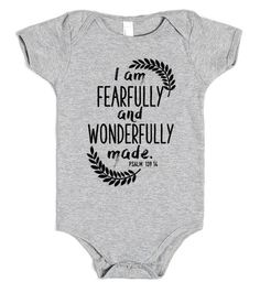 I am fearfully and wonderfully made. Newborn/ infant onsie