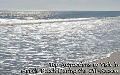 Top Attractions to Visit in Myrtle Beach in the Off-Season. #vacation #winter