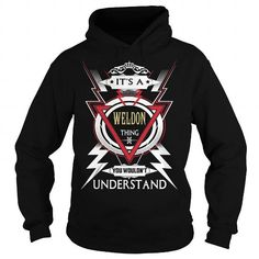 I Love  WELDON  Its a WELDON Thing You Wouldnt Understand  T Shirt Hoodie Hoodies YearName Birthday T shirts