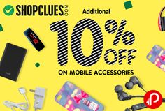 Shopclues is offering Additional 10% off on Mobile Accessories. Only for Today 10th march. Shopclues Coupon Code – SCMAILR10  http://www.paisebachaoindia.com/mobile-accessories-additional-10-off-shopclues/