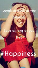 Laugh as much as you breathe and love as long as you live. You Lied, Breathe, Happiness, Live, Happy, Bonheur, Feeling Happy, Ser Feliz, Being Happy