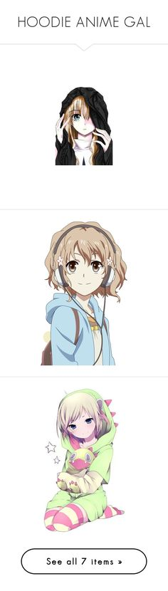 """""""HOODIE ANIME GAL"""" by aliceridler ❤ liked on Polyvore featuring anime, anime girls, characters, filler, people, backgrounds, art, vocaloid, drawings and karneval"""