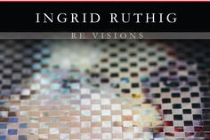 "Ingrid Ruthig's ""Re
