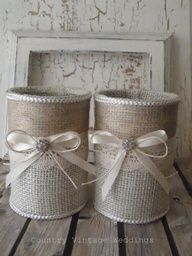 Burlap vases 2 upcycled tin can containers for country, rustic, barn wedding -$24.00