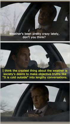 "On small talk. | This Is The ""True Detective"" Meme You've Been Waiting For"