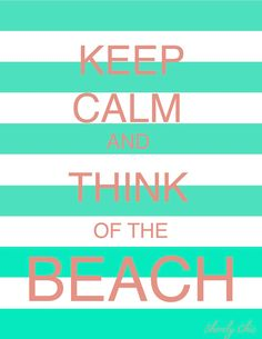 Keep Calm + Beach