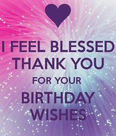 Thanking for birthday wishes reply birthday thank you quotes who greeted me on my bday with Images.Thanks messages and quotes for wishing on your special day.You can send it to your friends, family, teachers, well wishers. Birthday Wishes Reply, Happy Birthday 1, Thank You For Birthday Wishes, Birthday Greetings For Facebook, Happy Birthday Wishes Quotes, Birthday Thanks, Birthday Blessings, Today Is My Birthday, Happy Birthday Images