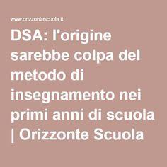 DSA: l'origine sarebbe colpa del metodo di insegnamento nei primi anni di scuola   Orizzonte Scuola