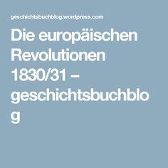 Die europäischen Revolutionen 1830/31 – geschichtsbuchblog