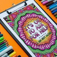 """It's ok to ask for help!  This coloring page from """"A Year of Coloring Affirmations For New Mothers"""" has been beautifully colored by Linda Franklin   . . . . #freeprintable #printable #freetemplate #crafts #craftymomma #craftygirl #diycrafts #diycraft #coloringpages #coloringbook #coloringpagesforadults #coloringbookartist #coloringpage #postnataldepression #postpartumdepression #itsoktoaskforhelp #iamnotalone #postivequotes #positivevibes #positiveaffirmations #positivethought #positiveminds..."""