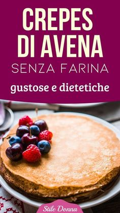 Recipe Oat crepes without flour: tasty and dietetic -.- Ricetta Crepes di avena senza farina: gustose e dietetiche – … Recipe Oat crepes without flour: tasty and dietetic – - Crepes, Crepe Recipes, High Protein Low Carb, Best Dinner Recipes, Wonderful Recipe, Healthy Sweets, Light Recipes, Creative Food, Food Hacks