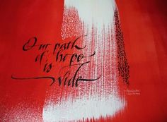Our Path, calligraphy by Alice Young