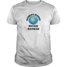World's Sexiest Retail Banker T-Shirts, Hoodies. GET IT ==► Funny Tee Shirts