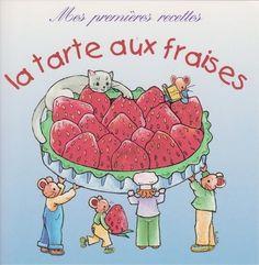 La Tarte aux Fraises- Carte recette pour les enfants http://www.carterie-poitiers.com/50-cartes-gastronomie-cartes-postales-recettes