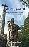 Free Kindle Book -   Stone and Water: Walking the Spiritual Variant of the Camino Portuguese