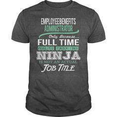 (Deal Tshirt 2 hour) Awesome Tee For Employee Benefits Administrator [Tshirt Sunfrog] Hoodies, Funny Tee Shirts