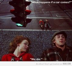 what happens if a car comes? we die.