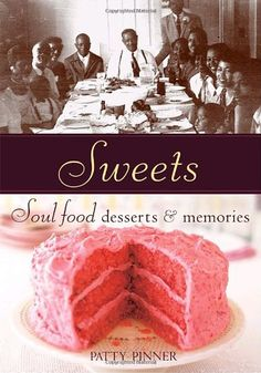 Sweets: Soul Food Desserts and Memories [A Baking Book] Soul Food Cookbook, Drink Recipe Book, Recipe Books, Just In Case, Just For You, Savarin, Southern Recipes, Southern Food, Southern Dishes