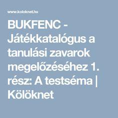 BUKFENC - Játékkatalógus a tanulási zavarok megelőzéséhez 1. rész: A testséma | Kölöknet Baba, Album, Card Book