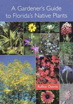 Florida native plants | Gardeners Guide to Floridas Native Plants [0-8130-1852-8] - $26.95 ...