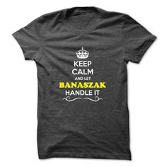 [New last name t shirt] Keep Calm and Let BANASZAK Handle it  Discount 20%  Hey if you are BANASZAK then this shirt is for you. Let others just keep calm while you are handling it. It can be a great gift too.  Tshirt Guys Lady Hodie  SHARE and Get Discount Today Order now before we SELL OUT  Camping and let al handle it because badass isnt an official last name calm and let banaszak handle keep calm and let