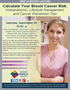 Join us for a community lecture on Saturday, September 28 at 10:30 where you will be able to calculate your risk for breast cancer.