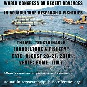 "PULSUS brings in a new spin on conferences by presenting the latest scientific improvements in your field. Listen to motivating keynotes from thought leaders, or rub elbows with pioneers across the globe. Madrid is all set for an amazing event as PULSUS proudly presents the ""World Congress on Recent Advances in Aquaculture Research & Fisheries"" slated on August 20-21, 2018 at Rome,Italy. The theme of the conference is ""Sustainable Aquaculture & Fishery""."