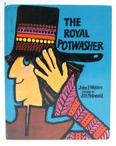 The Royal Potwasher John F. Waters / Jill McDonald (illustrator) Published by Methuen in 1972 Jill Mcdonald, New Children's Books, Typography Prints, Book Illustration, Art Techniques, Art Inspo, Psychedelic, Childrens Books, Book Art
