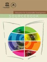 Education for Sustainable Development Sourcebook. Education for Sustainable Development in Action: Learning and Training Tools Nº4