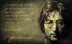 Travel Notes: John Lennon  «Viviamo in un mondo in cui ci nascondiamo per fare l'amore,  mentre la violenza e l'odio si diffondono alla luce del sole»  https://www.facebook.com/317441628378288/photos/a.457434901045626.1073741881.317441628378288/880493642073081/?type=3&theater